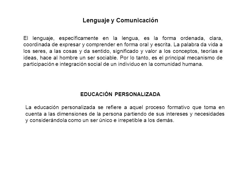 El lenguaje, específicamente en la lengua, es la forma ordenada, clara, coordinada de expresar y comprender en forma oral y escrita. La palabra da vid