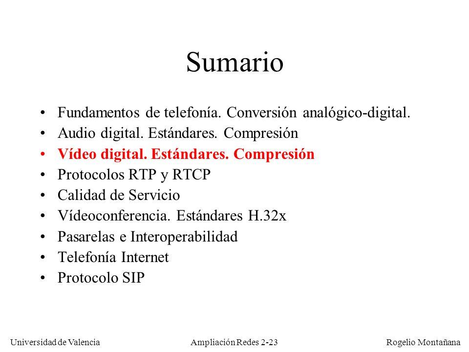 Universidad de Valencia Rogelio Montañana Ampliación Redes 2-22 Audio MPEG-2: AAC (Advanced Audio Conding) Algoritmo de compresión de audio de alta eficiencia y alta calidad incorporado en los estándares MPEG-2 parte 7 y MPEG-4 parte 3.