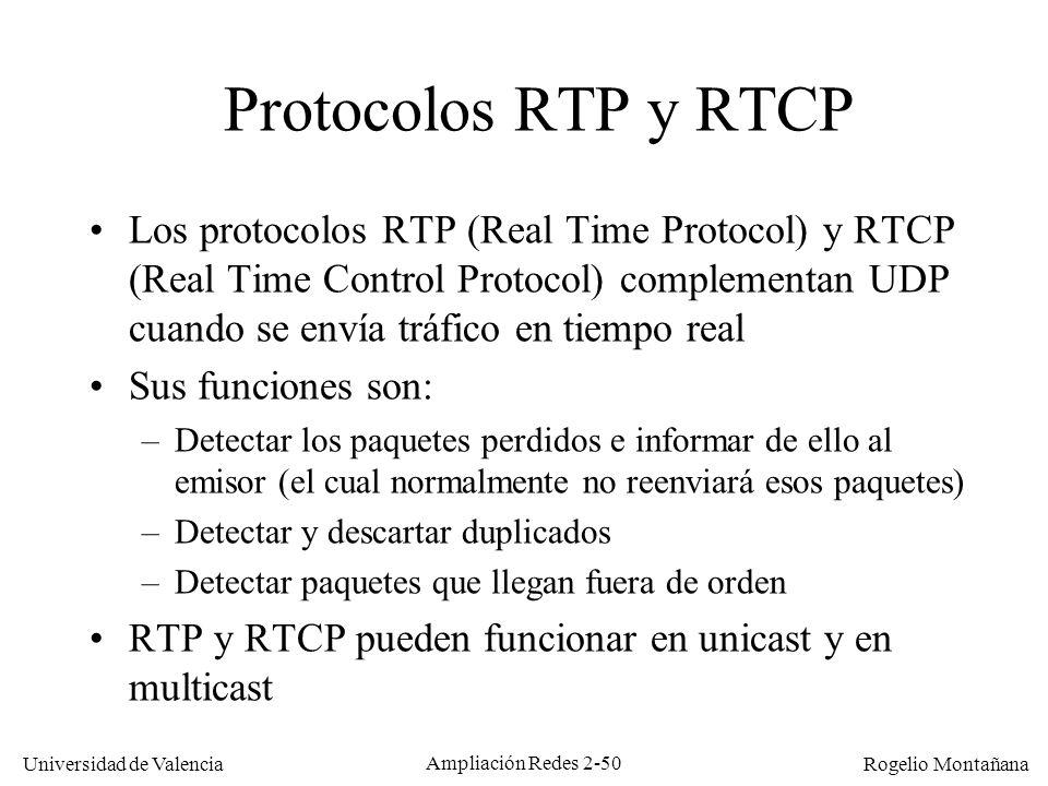 Universidad de Valencia Rogelio Montañana Ampliación Redes 2-49 Características de UDP UDP da un servicio best effort (del mejor esfuerzo) a nivel de transporte, igual que lo hace IP a nivel de red.
