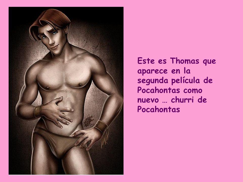 Este es Thomas que aparece en la segunda película de Pocahontas como nuevo … churri de Pocahontas