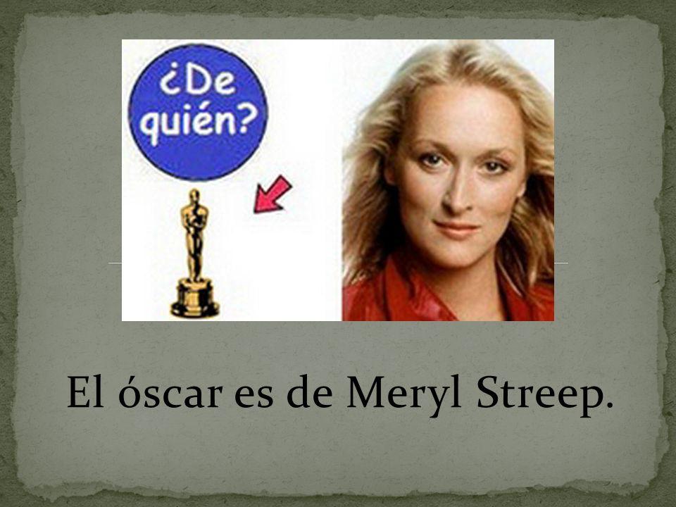El óscar es de Meryl Streep.