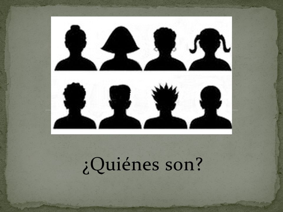 ¿Quiénes son?