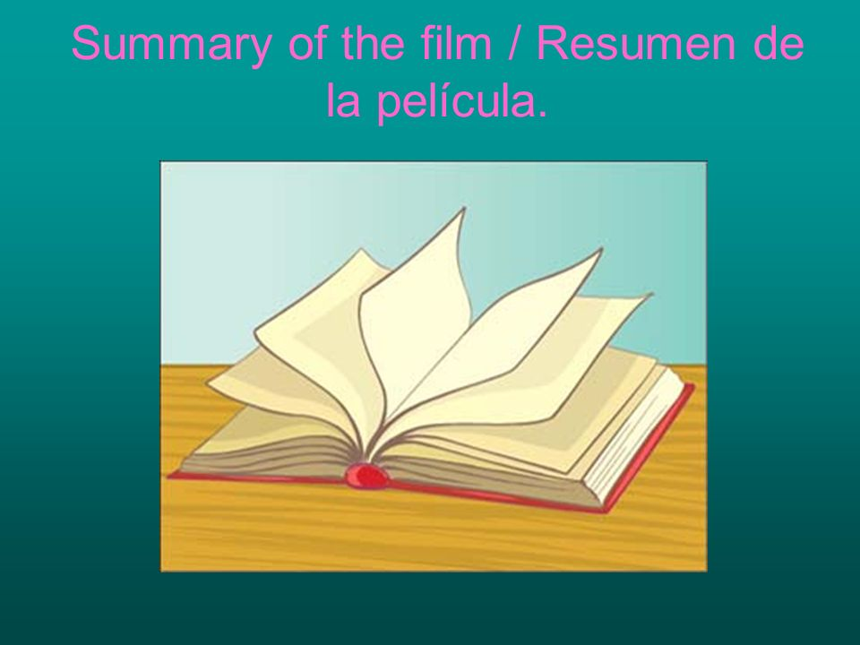 Summary of the film / Resumen de la película.