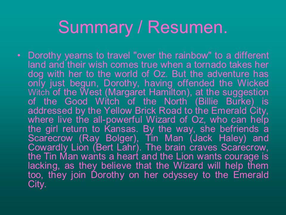 Summary / Resumen. Dorothy yearns to travel