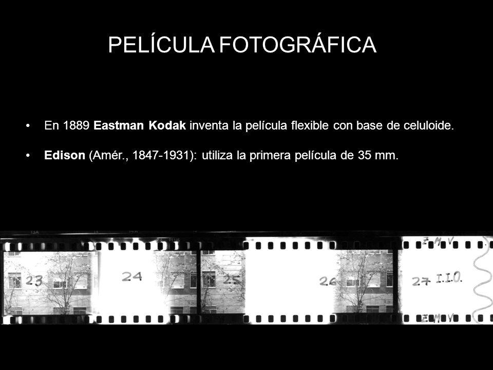 PELÍCULA FOTOGRÁFICA En 1889 Eastman Kodak inventa la película flexible con base de celuloide. Edison (Amér., 1847-1931): utiliza la primera película