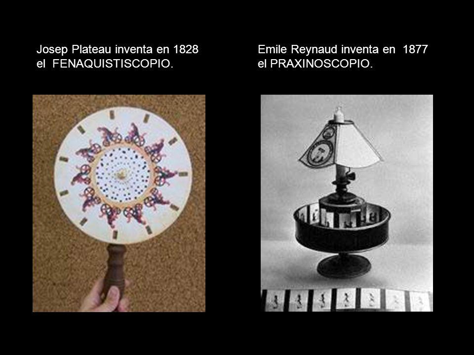 Josep Plateau inventa en 1828 el FENAQUISTISCOPIO. Emile Reynaud inventa en 1877 el PRAXINOSCOPIO.