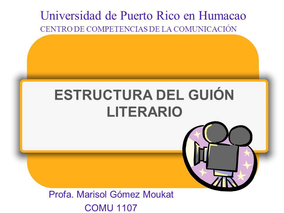 LA ESTRUCTURA DEL GUIÓN LITERARIO En este módulo está dirigido a estudiantes de COMU 1107.