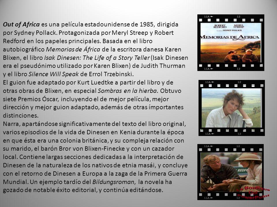 Out of Africa es una película estadounidense de 1985, dirigida por Sydney Pollack.
