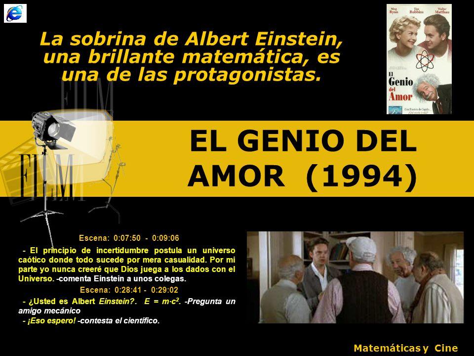 EL GENIO DEL AMOR (1994) La sobrina de Albert Einstein, una brillante matemática, es una de las protagonistas.