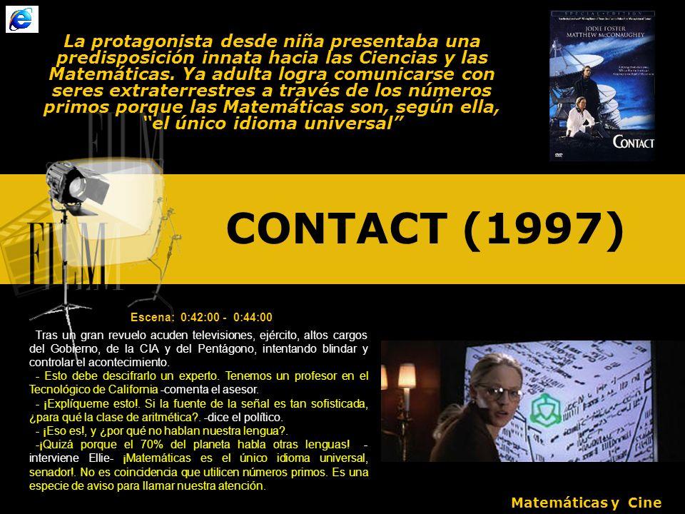 CONTACT (1997) La protagonista desde niña presentaba una predisposición innata hacia las Ciencias y las Matemáticas.