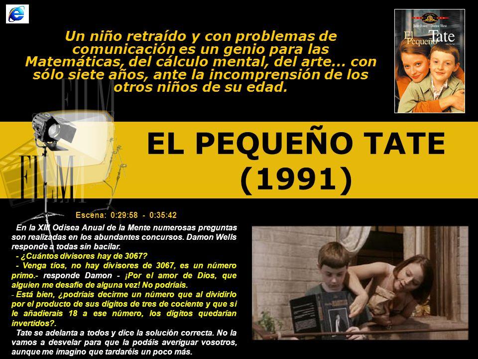 EL PEQUEÑO TATE (1991) Un niño retraído y con problemas de comunicación es un genio para las Matemáticas, del cálculo mental, del arte...
