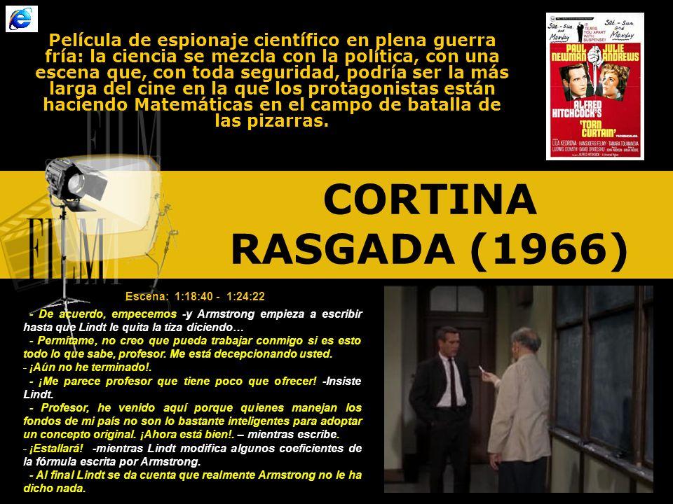CORTINA RASGADA (1966) Película de espionaje científico en plena guerra fría: la ciencia se mezcla con la política, con una escena que, con toda seguridad, podría ser la más larga del cine en la que los protagonistas están haciendo Matemáticas en el campo de batalla de las pizarras.