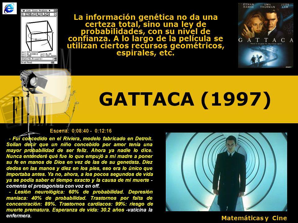 GATTACA (1997) La información genética no da una certeza total, sino una ley de probabilidades, con su nivel de confianza.