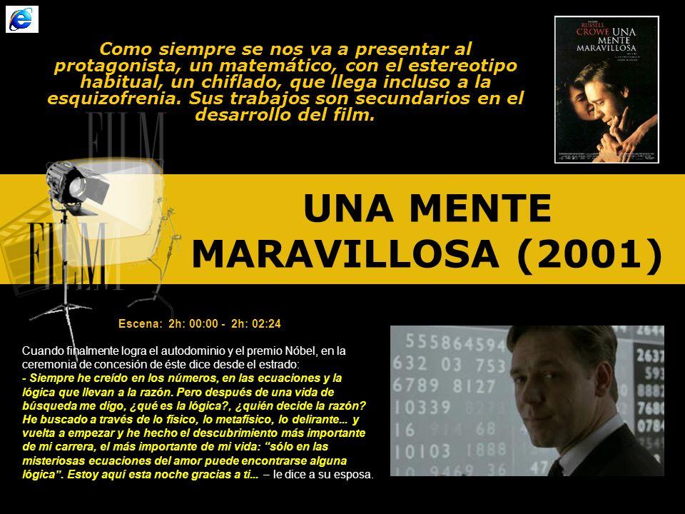 UNA MENTE MARAVILLOSA (2001) Como siempre se nos va a presentar al protagonista, un matemático, con el estereotipo habitual, un chiflado, que llega incluso a la esquizofrenia.