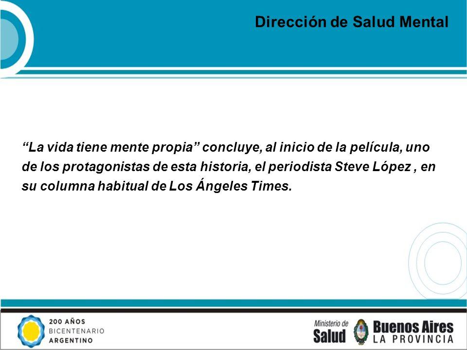 La vida tiene mente propia concluye, al inicio de la película, uno de los protagonistas de esta historia, el periodista Steve López, en su columna hab
