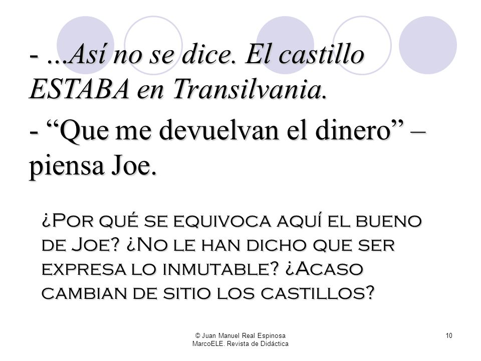 © Juan Manuel Real Espinosa MarcoELE. Revista de Didáctica 9 - La película ERA americana. - ¡Bravo, Joe! ¿Qué más? - Va de un castillo que ES en Trans