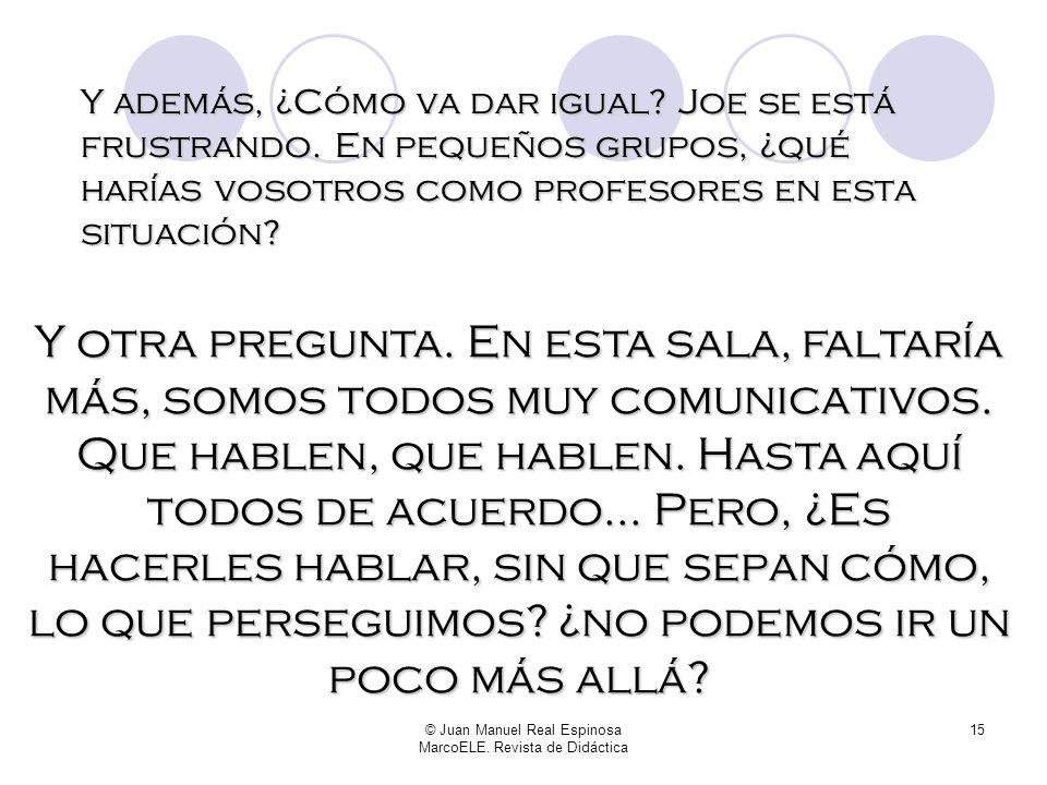 © Juan Manuel Real Espinosa MarcoELE. Revista de Didáctica 14 Ni hablar del peluquín Lo que nos traemos entre manos hoy aquí es un caso de error fosil
