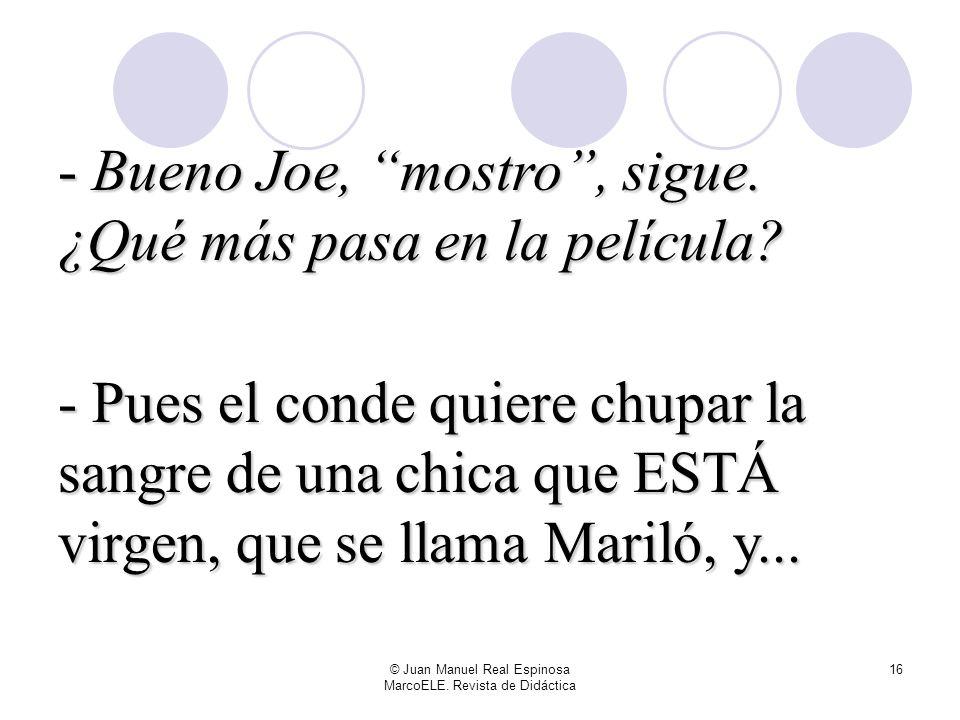 © Juan Manuel Real Espinosa MarcoELE. Revista de Didáctica 15 Y además, ¿Cómo va dar igual? Joe se está frustrando. En pequeños grupos, ¿qué harías vo