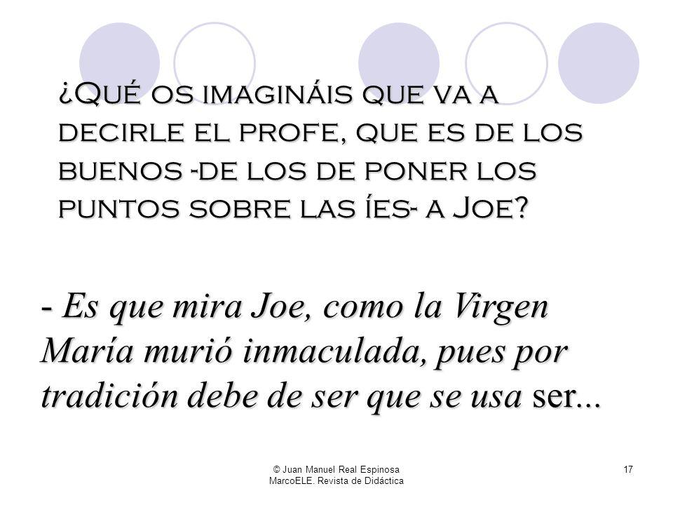© Juan Manuel Real Espinosa MarcoELE.Revista de Didáctica 16 - Bueno Joe, mostro, sigue.