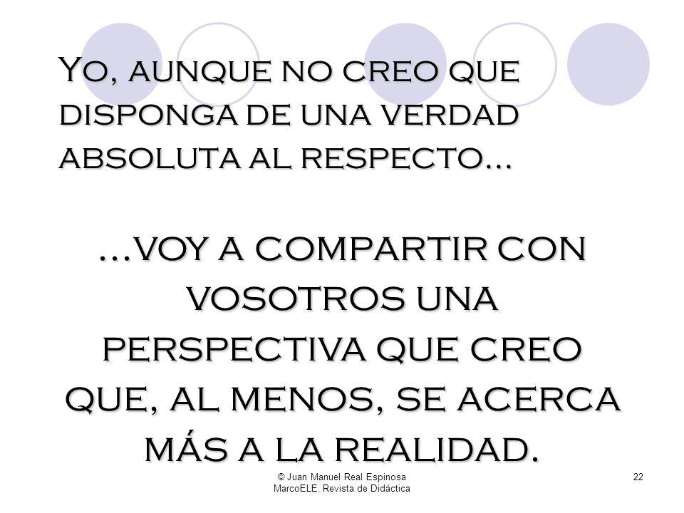 © Juan Manuel Real Espinosa MarcoELE. Revista de Didáctica 21 Esto es un verdadero misterio -no lo de la gente de mi barrio, sino lo de Ser y Estar- y