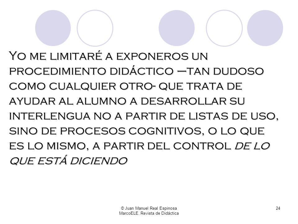 © Juan Manuel Real Espinosa MarcoELE. Revista de Didáctica 23 Ya que para verdades absolutas, las de este caballero......que habla ex cathedra.