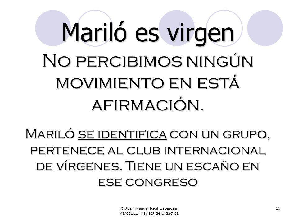 © Juan Manuel Real Espinosa MarcoELE. Revista de Didáctica 28 Por tanto, Ser expresa algo inmóvil, preexistente, consustancial al sujeto: A = B A es B