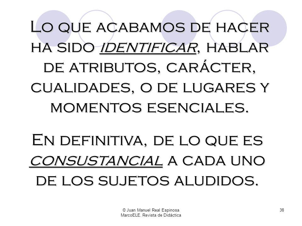 © Juan Manuel Real Espinosa MarcoELE. Revista de Didáctica 37 Pedro, al que le dicen el Puma, es un hortera Espero que cambie, aunque no las tengo tod
