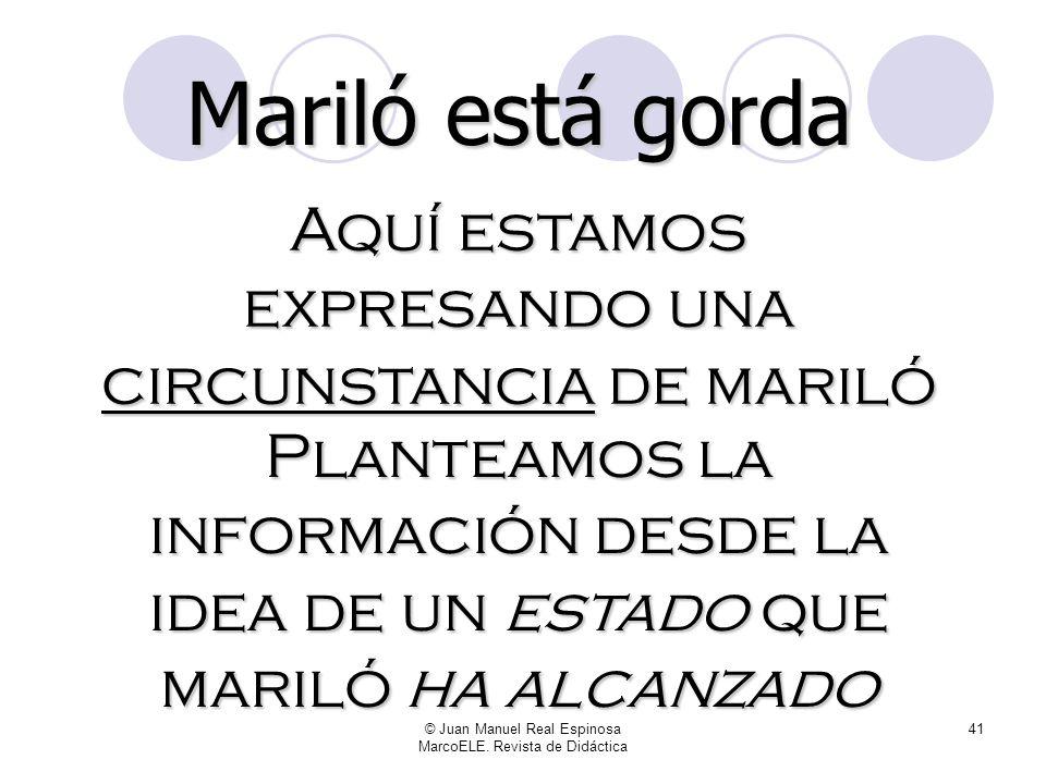 © Juan Manuel Real Espinosa MarcoELE. Revista de Didáctica 40 A > B En cambio, Estar expresa algo circunstancial al sujeto: A experimenta B A ha llega