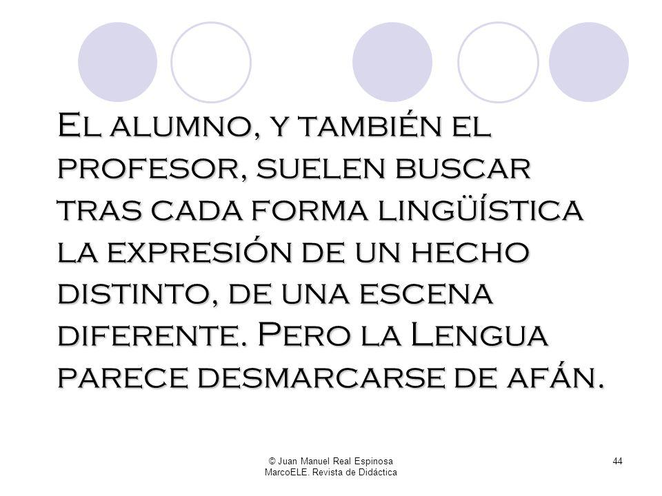 © Juan Manuel Real Espinosa MarcoELE. Revista de Didáctica 43 Hablar es representar el mundo