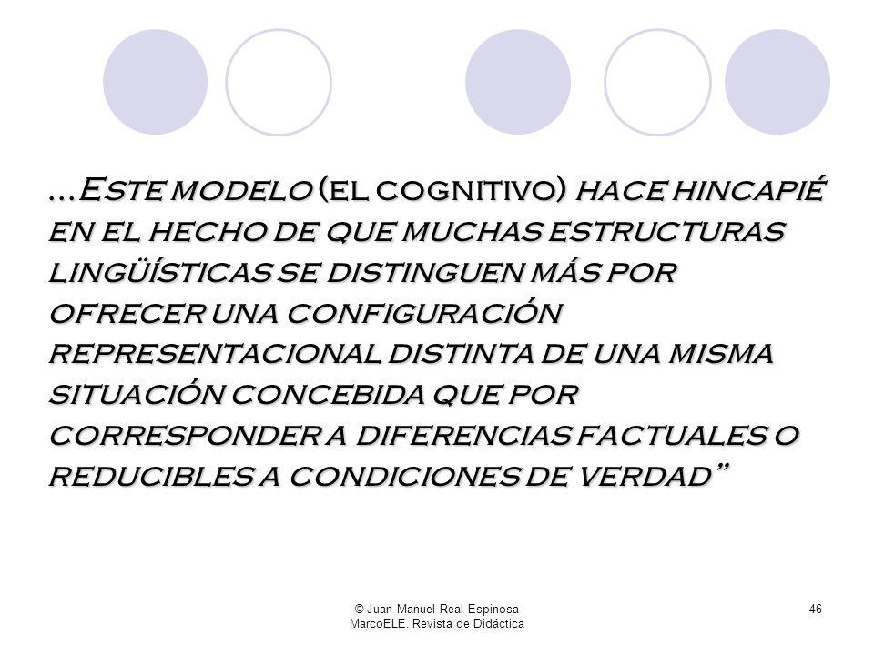 © Juan Manuel Real Espinosa MarcoELE. Revista de Didáctica 45 En su magistral artículo Potencial pedagógico de la Gramática Cognitiva para la elaborac