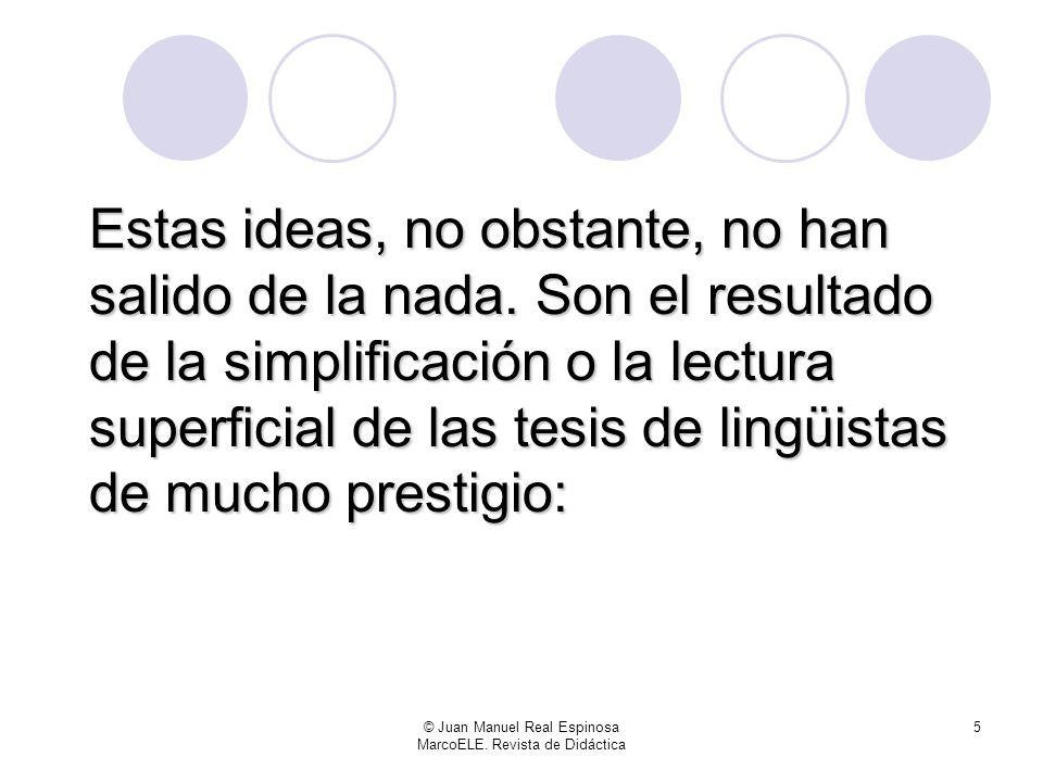 © Juan Manuel Real Espinosa MarcoELE. Revista de Didáctica 4 Yo, por mi parte, confieso haber propagado esa herejía. Pero ya me he retractado
