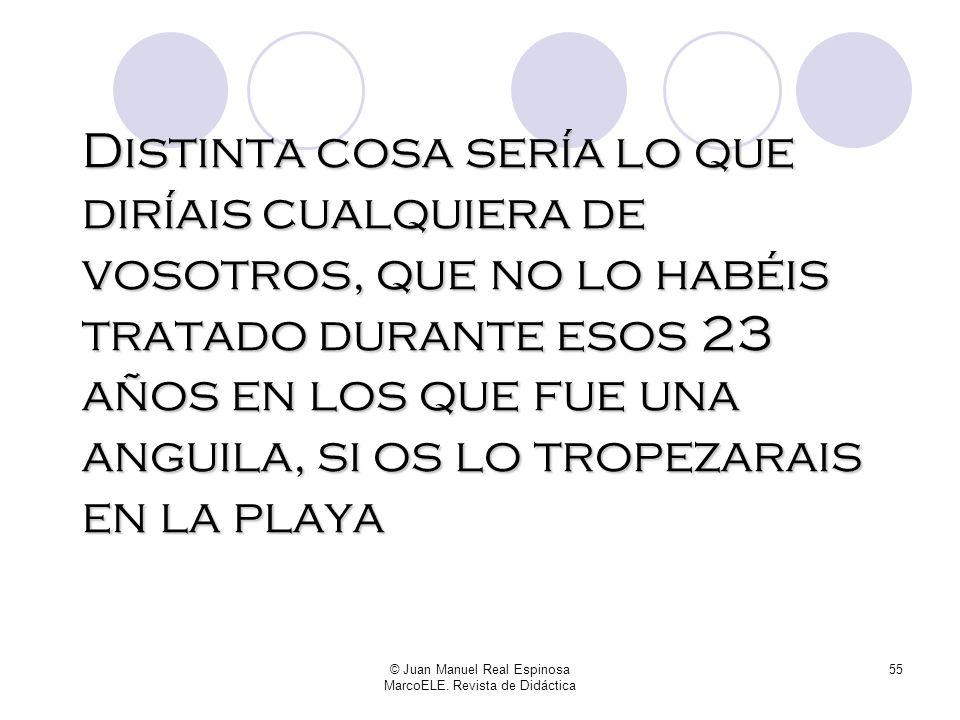 © Juan Manuel Real Espinosa MarcoELE. Revista de Didáctica 54 Seguramente Sergio siga pasado de peso eternamente y para siempre, pero eso no es determ
