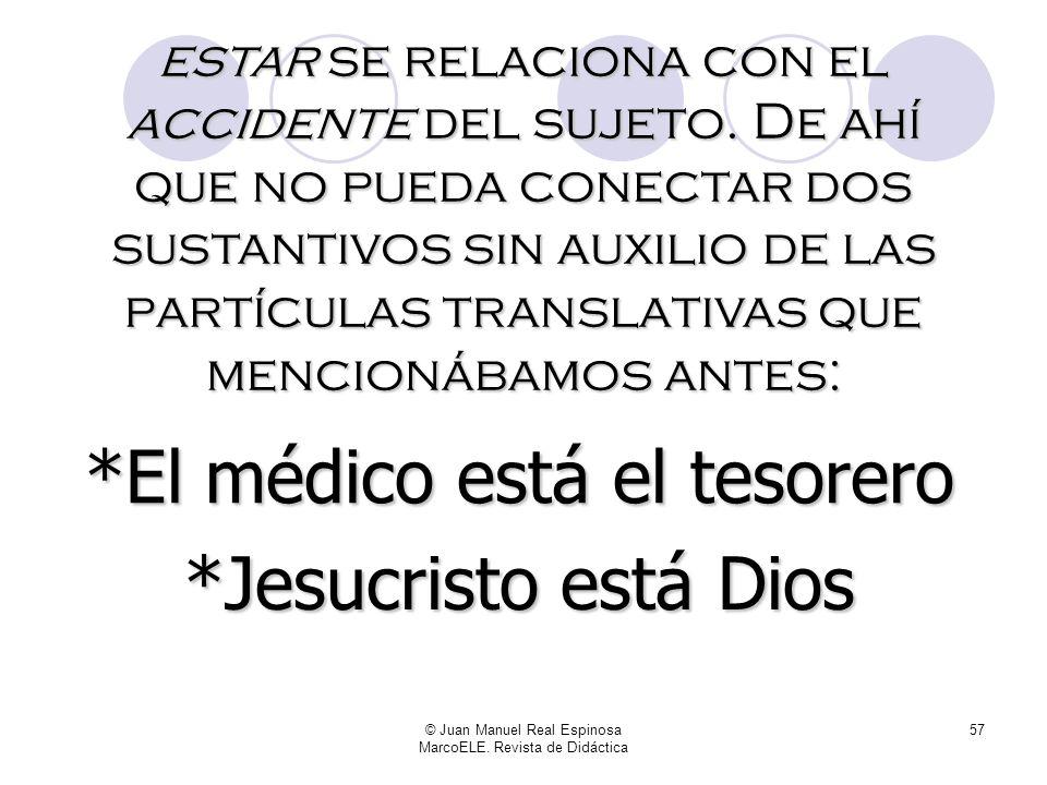© Juan Manuel Real Espinosa MarcoELE. Revista de Didáctica 56 Al decir que Sergio está gordo, el foco recae sobre Sergio y sus circunstancias… …en la