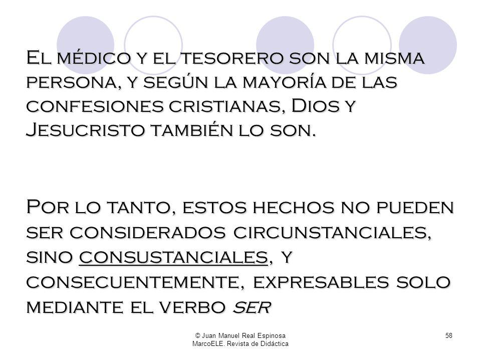 © Juan Manuel Real Espinosa MarcoELE. Revista de Didáctica 57 estar se relaciona con el accidente del sujeto. De ahí que no pueda conectar dos sustant