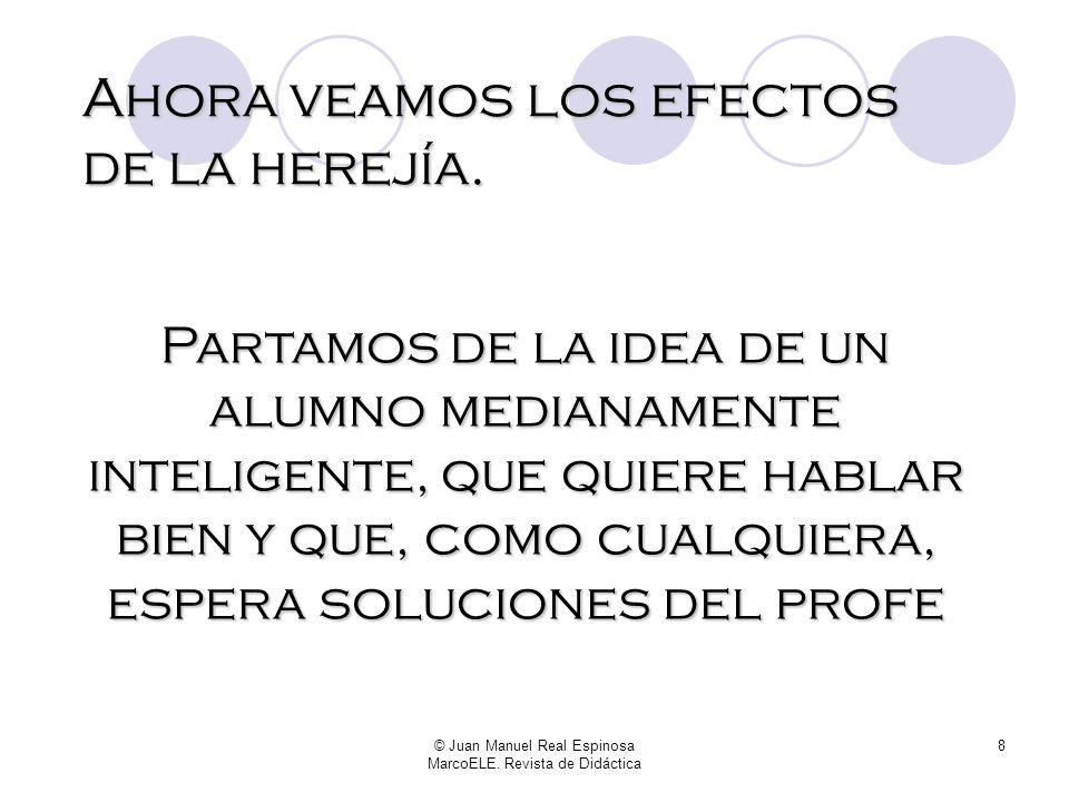 © Juan Manuel Real Espinosa MarcoELE. Revista de Didáctica 7 Si uno lee con prisa a Marcos Marín, anota en el cuaderno ser no cambia, estar, sí, y paz
