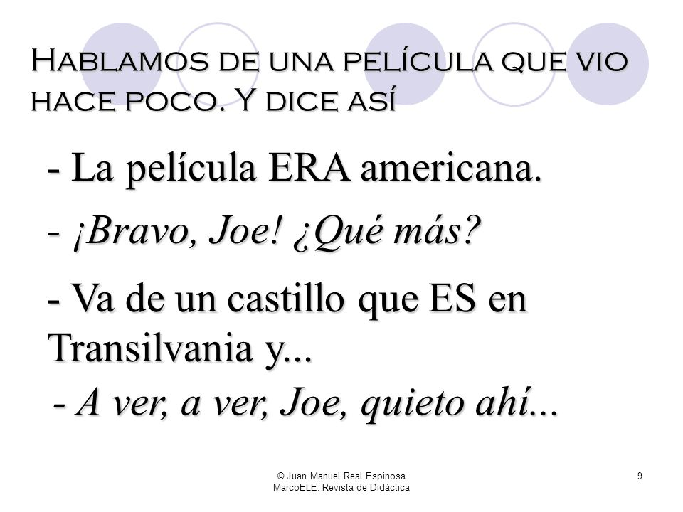© Juan Manuel Real Espinosa MarcoELE. Revista de Didáctica 8 Ahora veamos los efectos de la herejía. Partamos de la idea de un alumno medianamente int