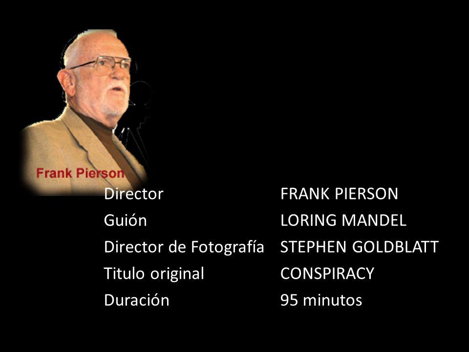DirectorFRANK PIERSON GuiónLORING MANDEL Director de FotografíaSTEPHEN GOLDBLATT Titulo originalCONSPIRACY Duración95 minutos