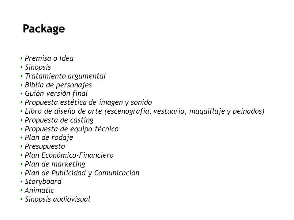 Package Premisa o Idea Sinopsis Tratamiento argumental Biblia de personajes Guión versión final Propuesta estética de imagen y sonido Libro de diseño