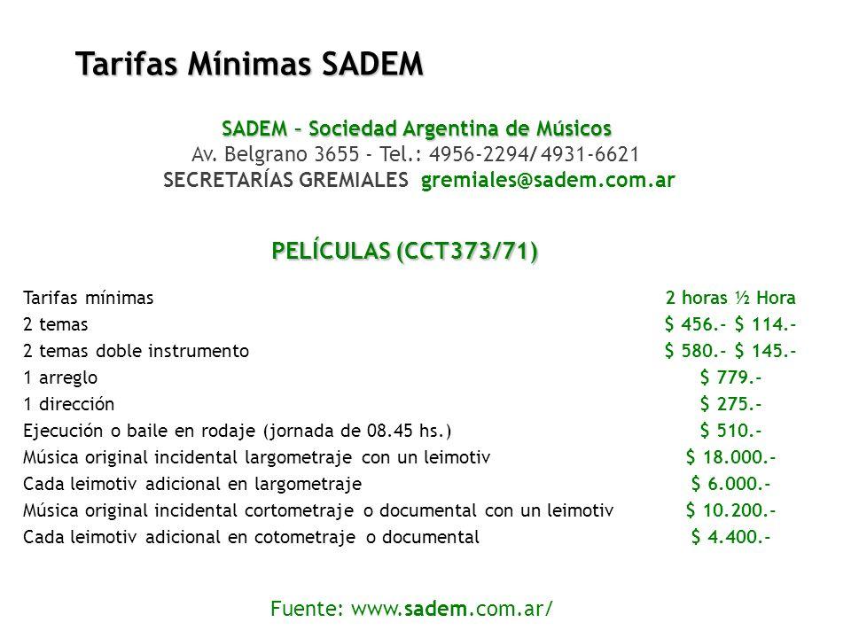 SADEM – Sociedad Argentina de Músicos Av. Belgrano 3655 - Tel.: 4956-2294/ 4931-6621 SECRETARÍAS GREMIALES gremiales@sadem.com.ar Tarifas Mínimas SADE