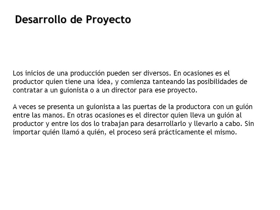 Desarrollo de Proyecto Durante esta etapa se concebirá nuestro producto, mutará de una idea a un proyecto a realizar, pasará de ser una simple historia a un proceso de creación artística, financiera y legal.