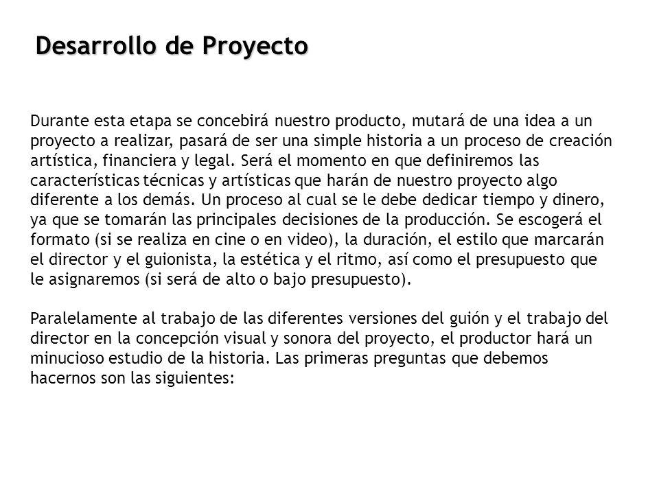 Desarrollo de Proyecto Durante esta etapa se concebirá nuestro producto, mutará de una idea a un proyecto a realizar, pasará de ser una simple histori