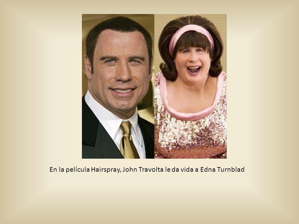 En la película Hairspray, John Travolta le da vida a Edna Turnblad