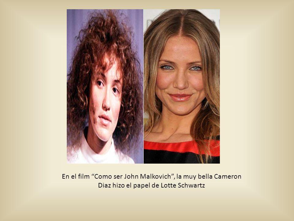En el film Como ser John Malkovich, la muy bella Cameron Diaz hizo el papel de Lotte Schwartz