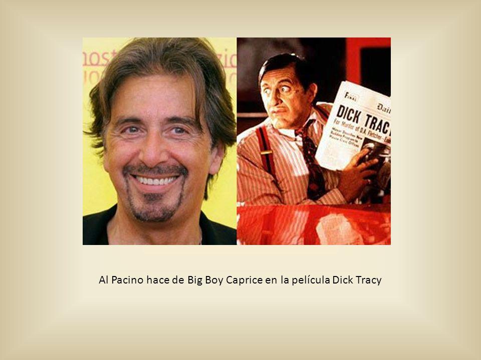 Al Pacino hace de Big Boy Caprice en la película Dick Tracy