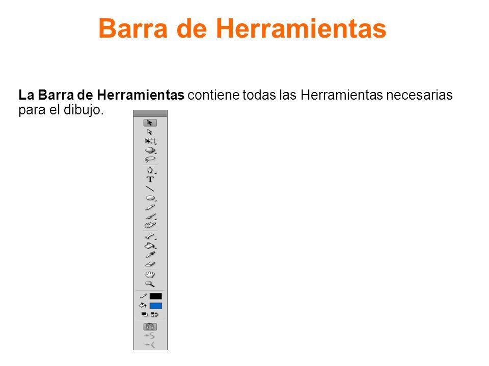 Barra de Herramientas La Barra de Herramientas contiene todas las Herramientas necesarias para el dibujo.