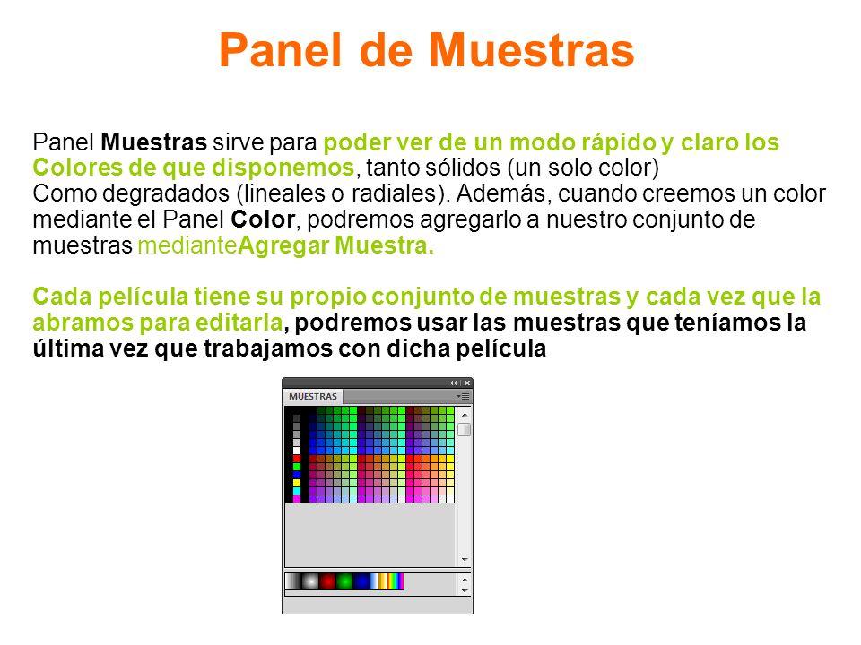 Panel de Muestras Panel Muestras sirve para poder ver de un modo rápido y claro los Colores de que disponemos, tanto sólidos (un solo color) Como degr