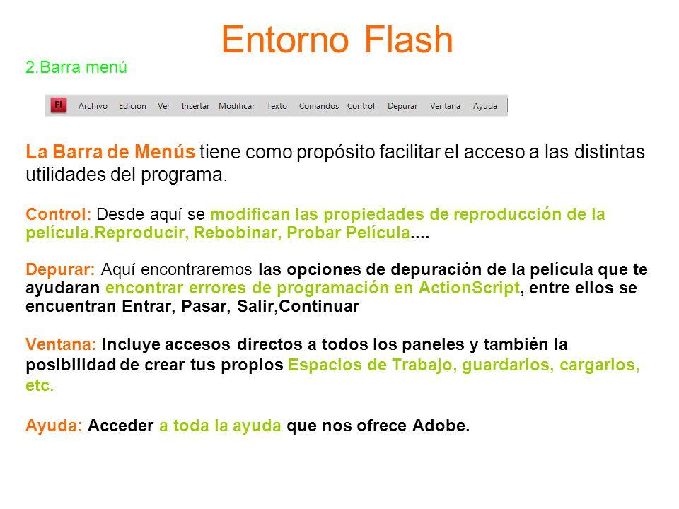 Entorno Flash 2.Barra menú La Barra de Menús tiene como propósito facilitar el acceso a las distintas utilidades del programa. Control: Desde aquí se