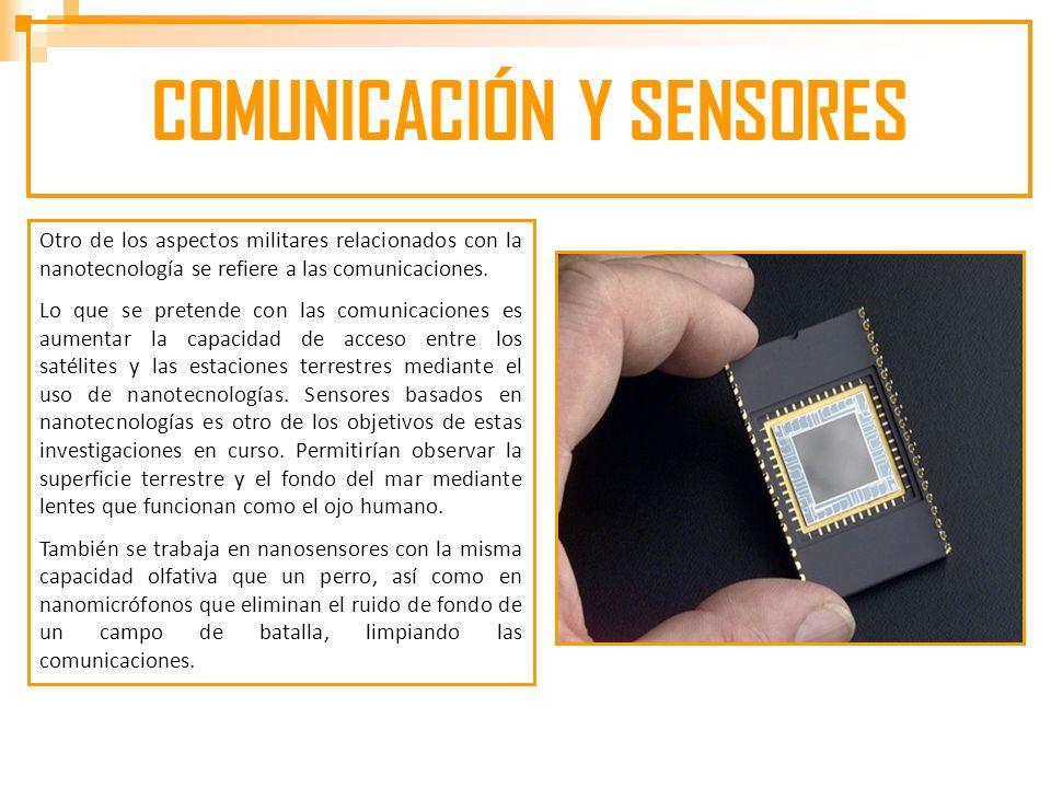 Otro de los aspectos militares relacionados con la nanotecnología se refiere a las comunicaciones.