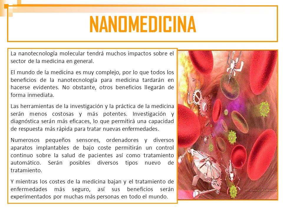 La nanotecnología molecular tendrá muchos impactos sobre el sector de la medicina en general.