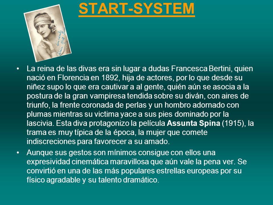 START-SYSTEM La reina de las divas era sin lugar a dudas Francesca Bertini, quien nació en Florencia en 1892, hija de actores, por lo que desde su niñ
